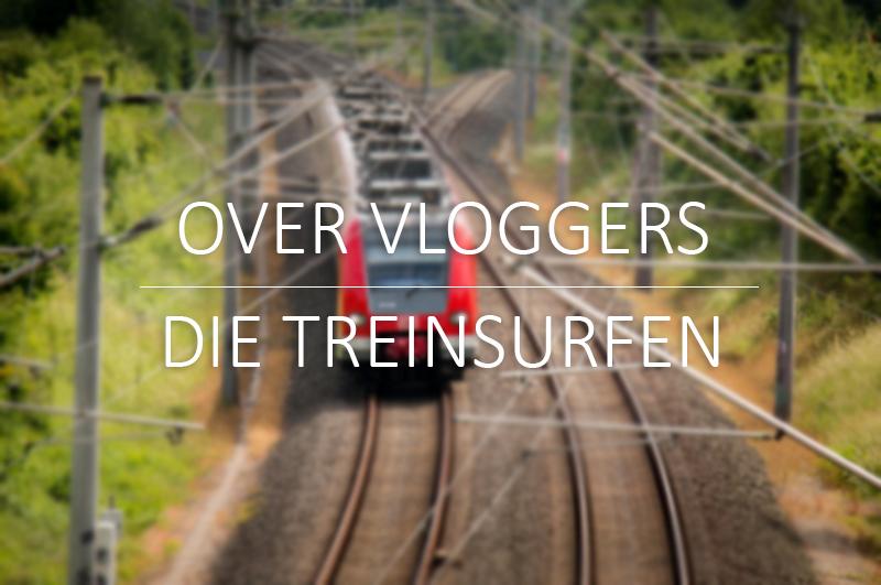 vloggers-treinsurfen