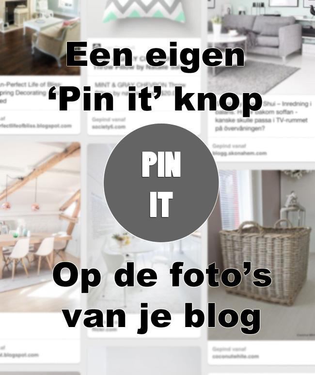 Hoe maak je een eigen 'Pin it' knop voor op de foto's van je blog? Ik leg het je uit in dit artikel.